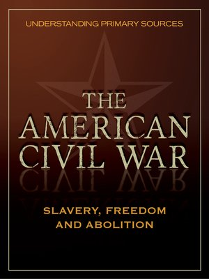 cover image of Understanding Primary Sources: Slavery, Freedom and Abolition