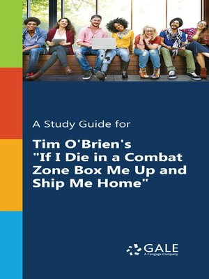 "cover image of A Study Guide for Tim O'Brien's ""If I Die in a Combat Zone, Box Me Up and Ship Me Home"""