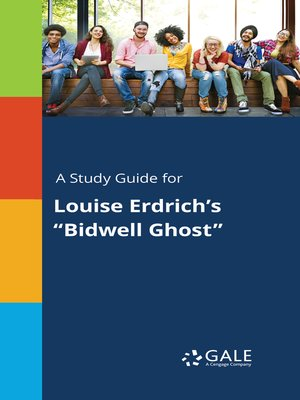 """cover image of A Study Guide for Louise Erdrich's """"Bidwell Ghost"""""""