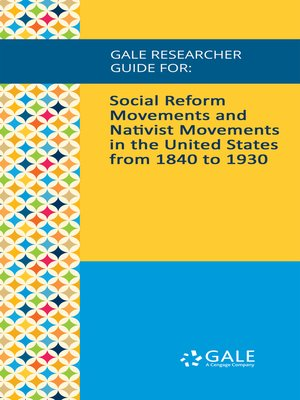 cover image of Gale Researcher Guide for: Social Reform Movements and Nativist Movements in the United States from 1840 to 1930