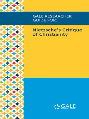 cover image of Gale Researcher Guide for: Nietzsche's Critique of Christianity