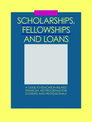 cover image of Scholarships, Fellowships & Loans