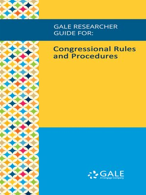 cover image of Gale Researcher Guide for: Congressional Rules and Procedures