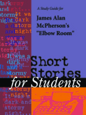"""cover image of A Study Guide for James Alan McPherson's """"Elbow Room"""""""