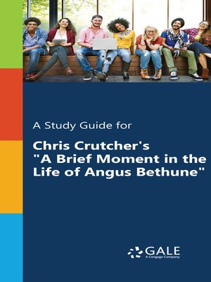 "cover image of A Study Guide for Chris Crutcher's ""A Brief Moment in the Life of Angus Bethune"""