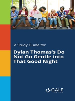 "cover image of A Study Guide for Dylan Thomas's ""Do Not Go Gentle into That Good Night"""