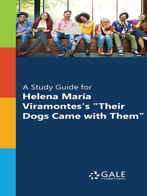 "cover image of A Study Guide for Helena Maria Viramontes's ""Their Dogs Came with Them"""