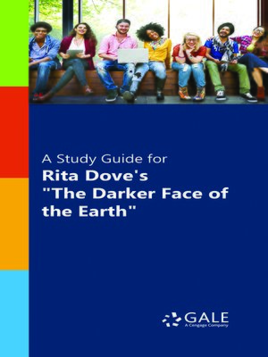 "cover image of A Study Guide for Rita Dove's ""The Darker Face of the Earth"""