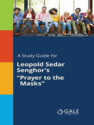 "cover image of A Study Guide for Leopold Sedar Senghor's ""Prayer to the Masks"""
