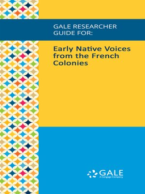 cover image of Gale Researcher Guide for: Early Native Voices from the French Colonies