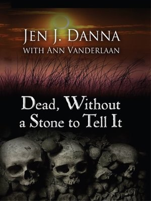 cover image of Dead, Without a Stone to Tell It