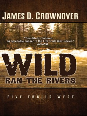 cover image of Wild Ran the Rivers