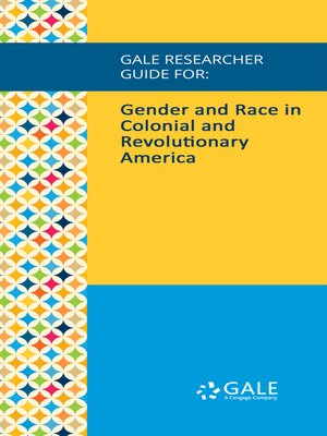 cover image of Gale Researcher Guide for: Gender and Race in Colonial and Revolutionary America