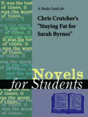 """cover image of A Study Guide for Chris Crutcher's """"Staying Fat for Sarah Byrnes"""""""