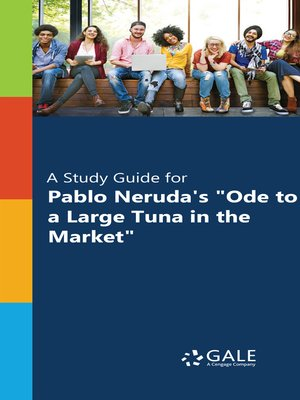 """cover image of A Study Guide for Pablo Neruda's """"Ode to a Large Tuna in the Market"""""""