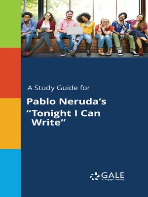 "cover image of A Study Guide for Pablo Neruda's ""Tonight I Can Write"""