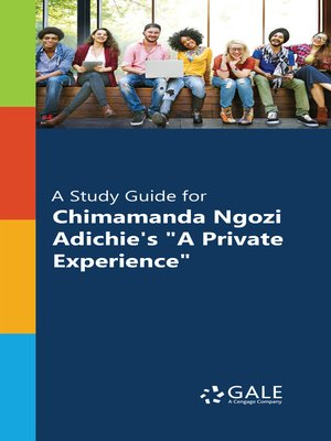 "cover image of A Study Guide for Chimamanda Ngozi Adichie's ""A Private Experience"""