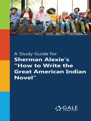 "cover image of A Study Guide for Sherman Alexie's ""How to Write the Great American Indian Novel"""