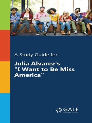 """cover image of A Study Guide for Julia Alvarez's """"I Want to Be Miss America"""""""