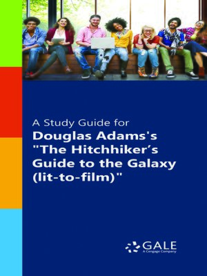 """cover image of A Study Guide for Douglas Adams's """"Hitchiker's Guide to the Galaxy (lit-to-film)"""""""