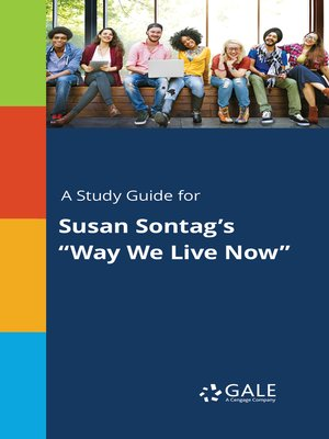 "cover image of A Study Guide for Susan Sontag's ""Way We Live Now"""