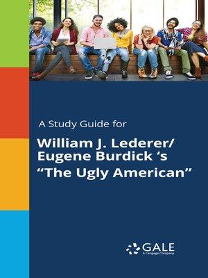 "cover image of A Study Guide for William J. Lederer/Eugene Burdick 's ""The Ugly American"""
