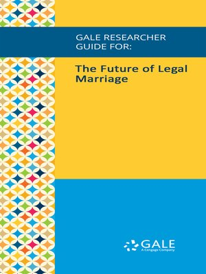 cover image of Gale Researcher Guide for: The Future of Legal Marriage