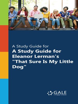 "cover image of A Study Guide for Eleanor Lerman's ""That Sure Is My Little Dog"""