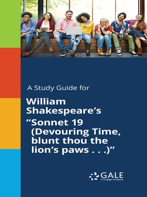 "cover image of A Study Guide for William Shakespeare's ""Sonnet 19 (Devouring Time, blunt thou the lion's paws . . .)"""
