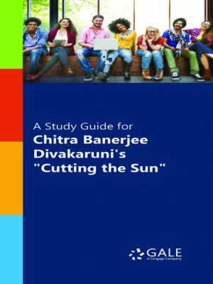 "cover image of A Study Guide for Chitra Banerjee Divakaruni's ""Cutting the Sun"""