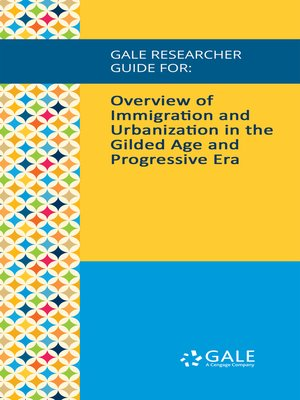 cover image of Gale Researcher Guide for: Overview of Immigration and Urbanization in the Gilded Age and Progressive Era