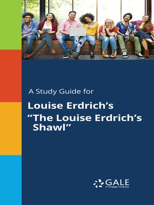 """cover image of A Study Guide for Louise Erdrich's """"The Louise Erdrich's Shawl"""""""