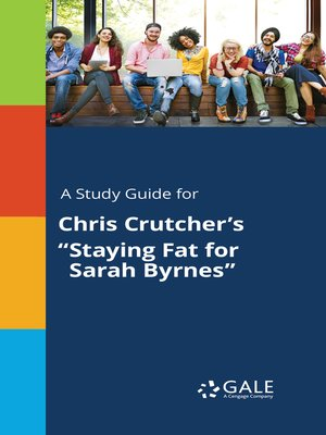 "cover image of A Study Guide for Chris Crutcher's ""Staying Fat for Sarah Byrnes"""