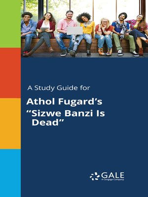 """cover image of A Study Guide for Athol Fugard's """"Sizwe Banzi Is Dead"""""""