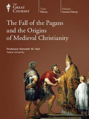 cover image of The Fall of the Pagans and the Origins of Medieval Christianity