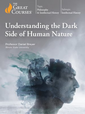 cover image of Understanding the Dark Side of Human Nature