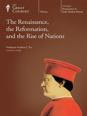 cover image of The Renaissance, the Reformation, and the Rise of Nations