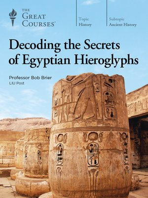 cover image of Decoding the Secrets of Egyptian Hieroglyphs