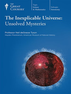 cover image of The Inexplicable Universe