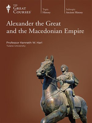 cover image of Alexander the Great and the Macedonian Empire