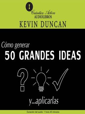 cover image of Cómo generar 50 grandes ideas y...aplicarlas