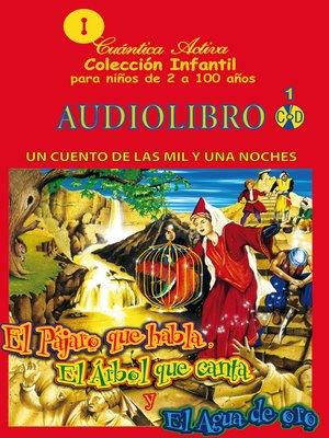 cover image of El pájaro que habla, el arbol que canta y el agua de oro