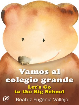 cover image of Vamos al colegio grande / Let's Go to the Big School