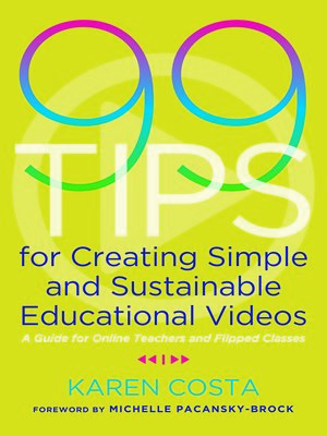 cover image of 99 Tips for Creating Simple and Sustainable Educational Videos