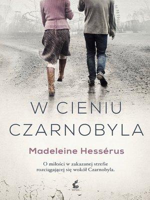 cover image of W cieniu Czarnobyla
