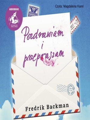 cover image of Pozdrawiam i przepraszam