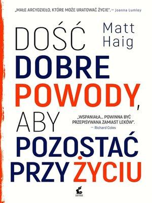 cover image of Dość dobre powody, aby pozostać przy życiu