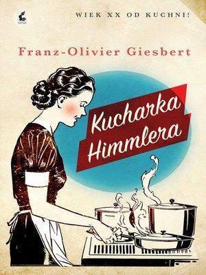 cover image of Kucharka Himmlera