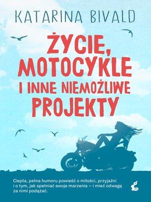 cover image of Życie, motocykle i inne niemożliwe prokekty