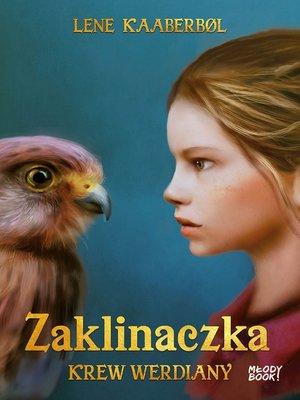 cover image of Zaklinaczka. Krew Werdiany